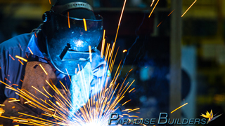 Paradise Builders fabricator welding some metalwork